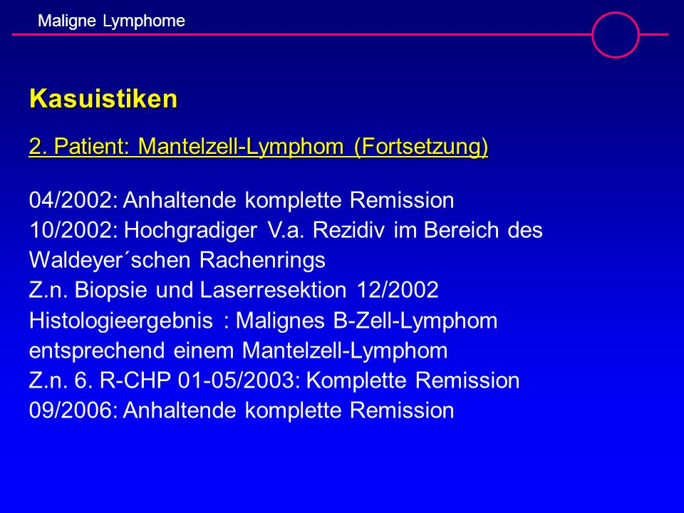 Kasuistiken 2. Patient: Mantelzell-Lymphom (Fortsetzung)