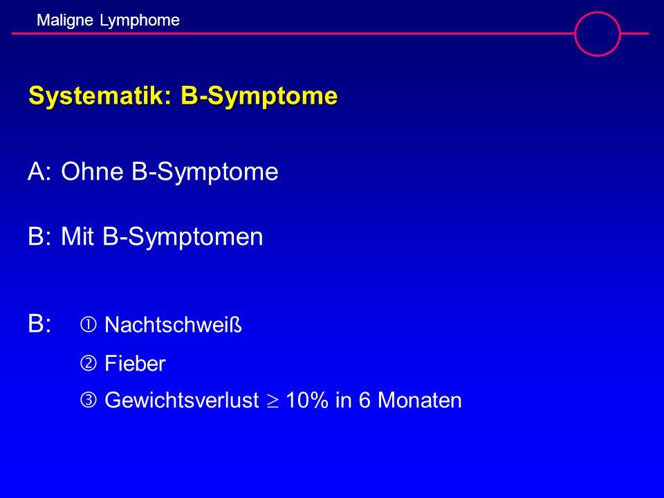 Systematik: B-Symptome