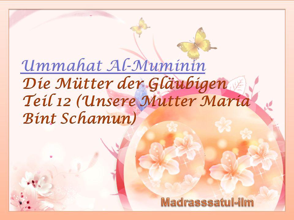 Die Mütter der Gläubigen Teil 12 (Unsere Mutter Maria Bint Schamun)