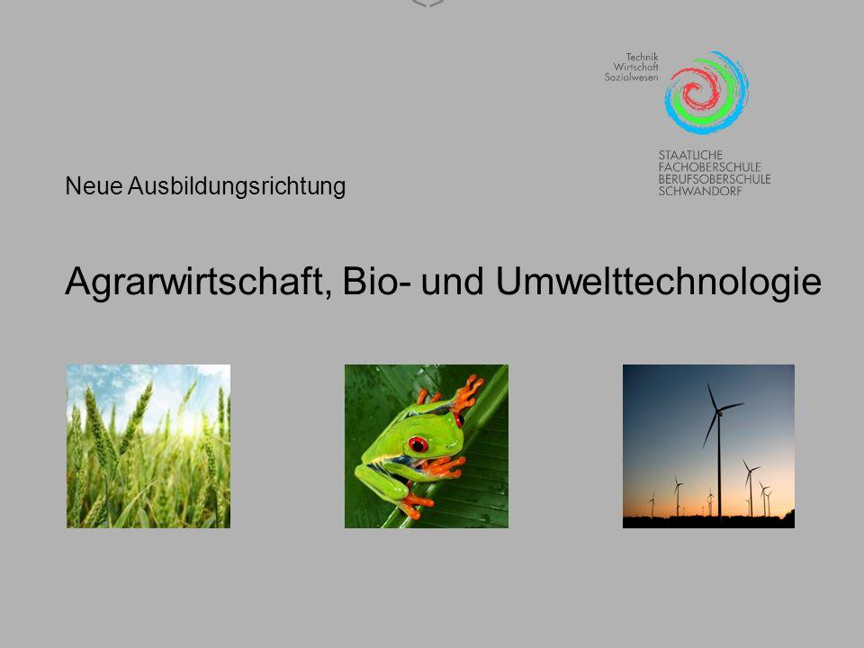 Agrarwirtschaft, Bio- und Umwelttechnologie