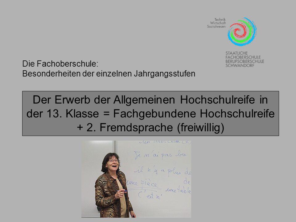 Die Fachoberschule: Besonderheiten der einzelnen Jahrgangsstufen.