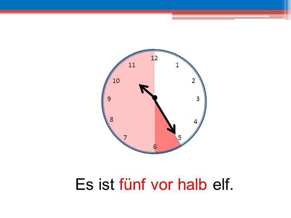 12 11 1 10 2 9 3 8 4 7 5 6 Es ist fünf vor halb elf.