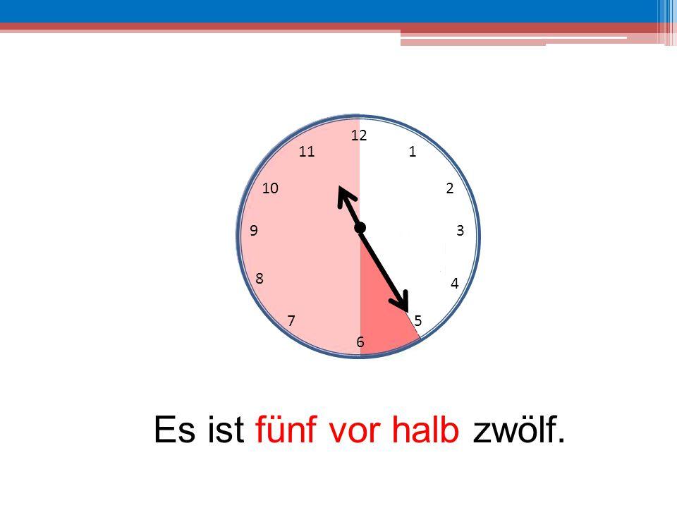 Es ist fünf vor halb zwölf.