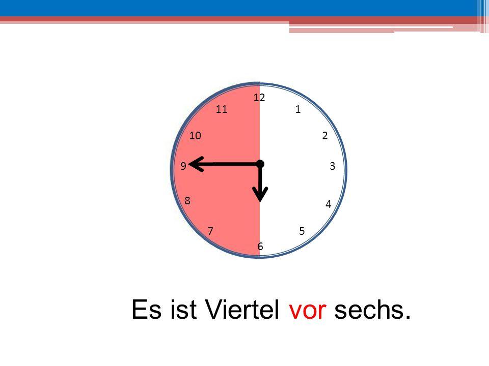 Es ist Viertel vor sechs.
