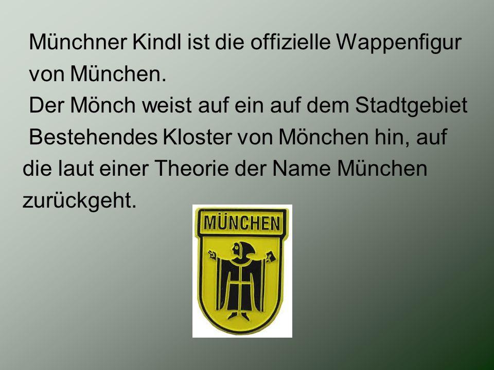 Münchner Kindl ist die offizielle Wappenfigur