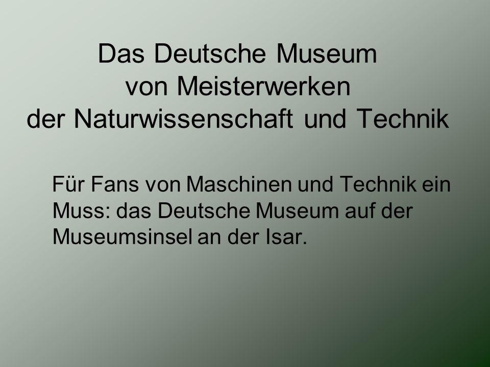 Das Deutsche Museum von Meisterwerken der Naturwissenschaft und Technik