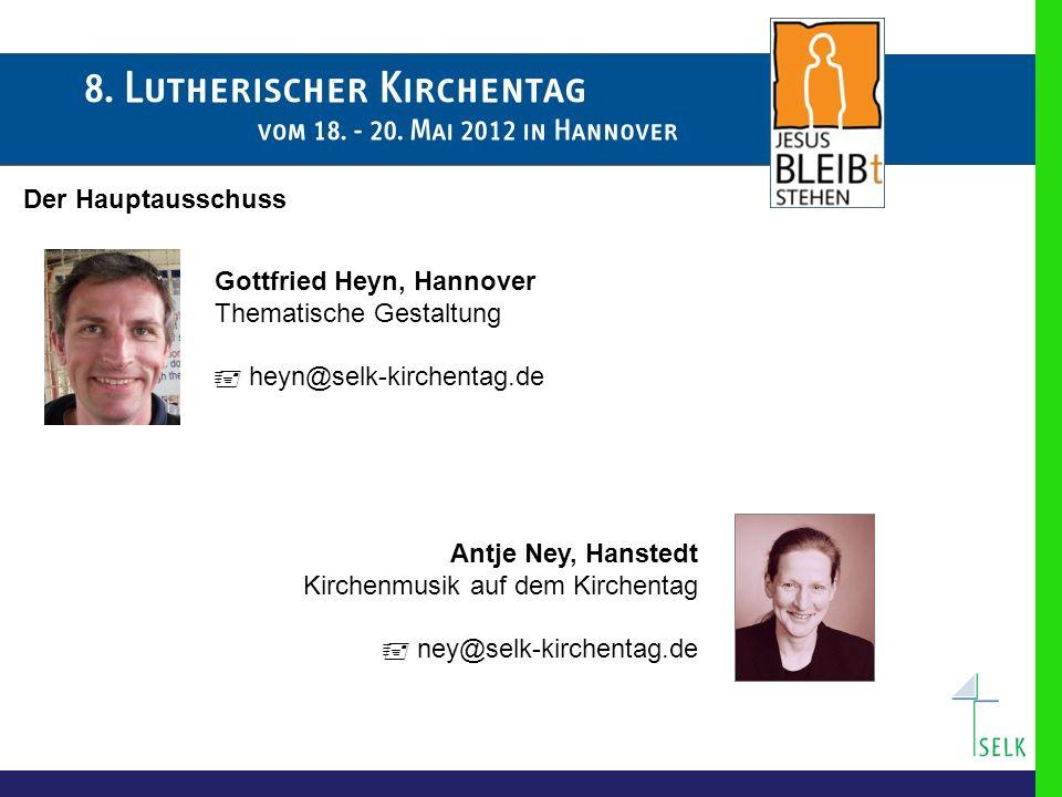 Der Hauptausschuss Gottfried Heyn, Hannover. Thematische Gestaltung.  heyn@selk-kirchentag.de. Antje Ney, Hanstedt.