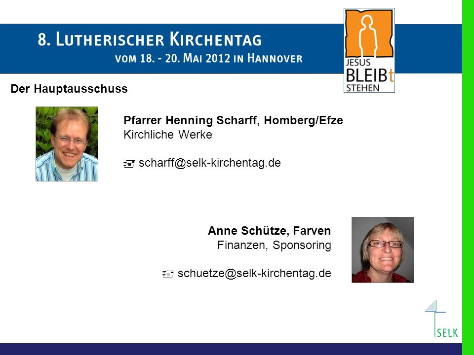 Der Hauptausschuss Pfarrer Henning Scharff, Homberg/Efze. Kirchliche Werke.  scharff@selk-kirchentag.de.
