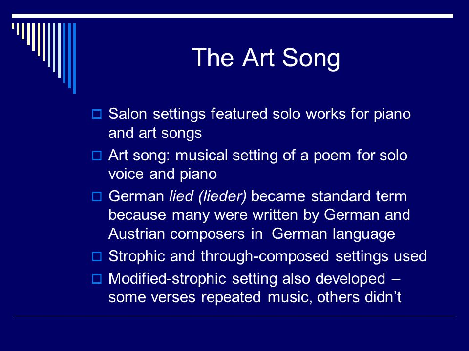 The Art Song Salon settings featured solo works for piano and art songs. Art song: musical setting of a poem for solo voice and piano.