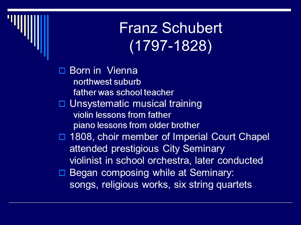 Franz Schubert (1797-1828) Born in Vienna