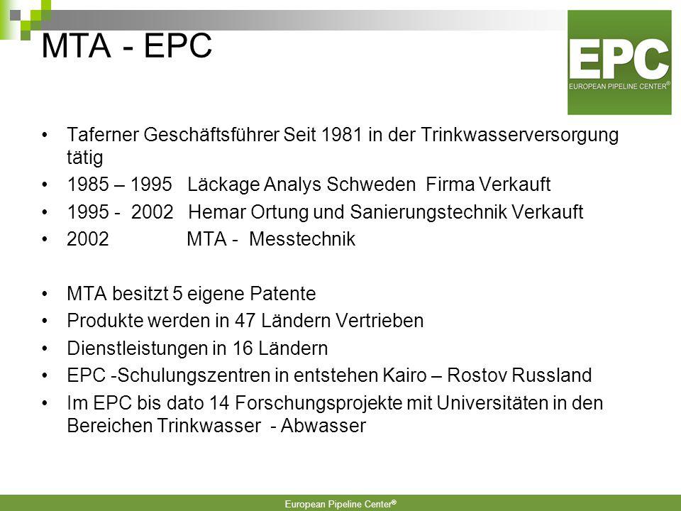 MTA - EPC Taferner Geschäftsführer Seit 1981 in der Trinkwasserversorgung tätig. 1985 – 1995 Läckage Analys Schweden Firma Verkauft.