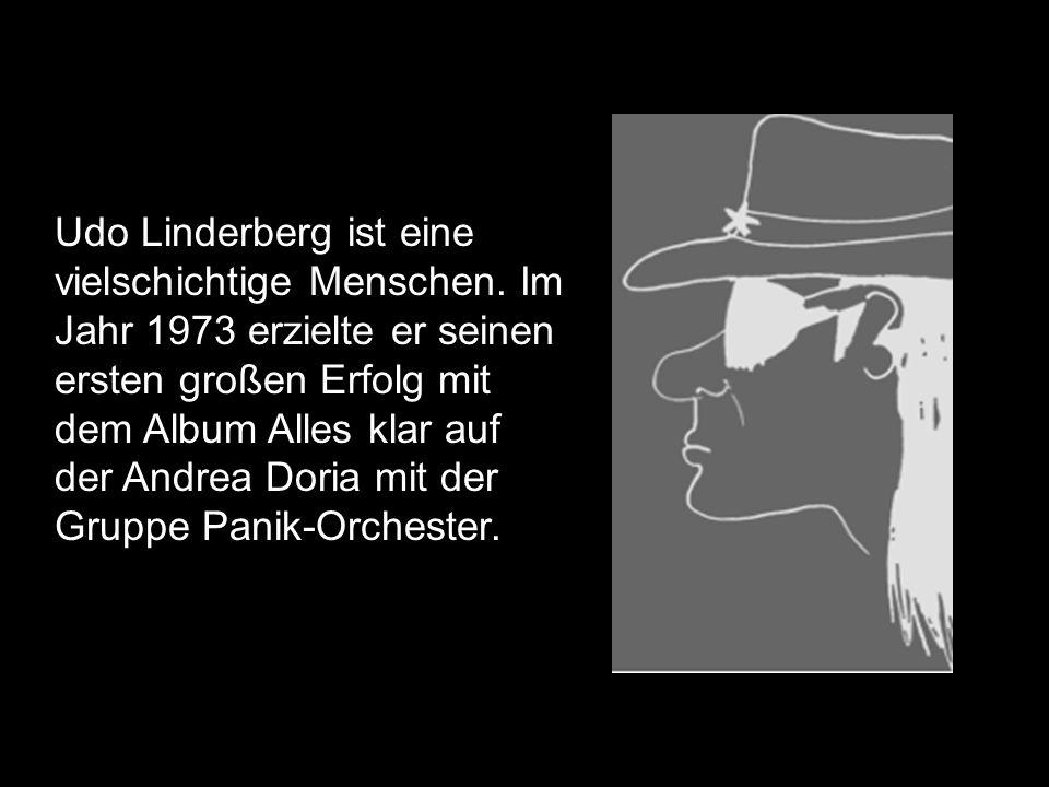 Udo Linderberg ist eine vielschichtige Menschen
