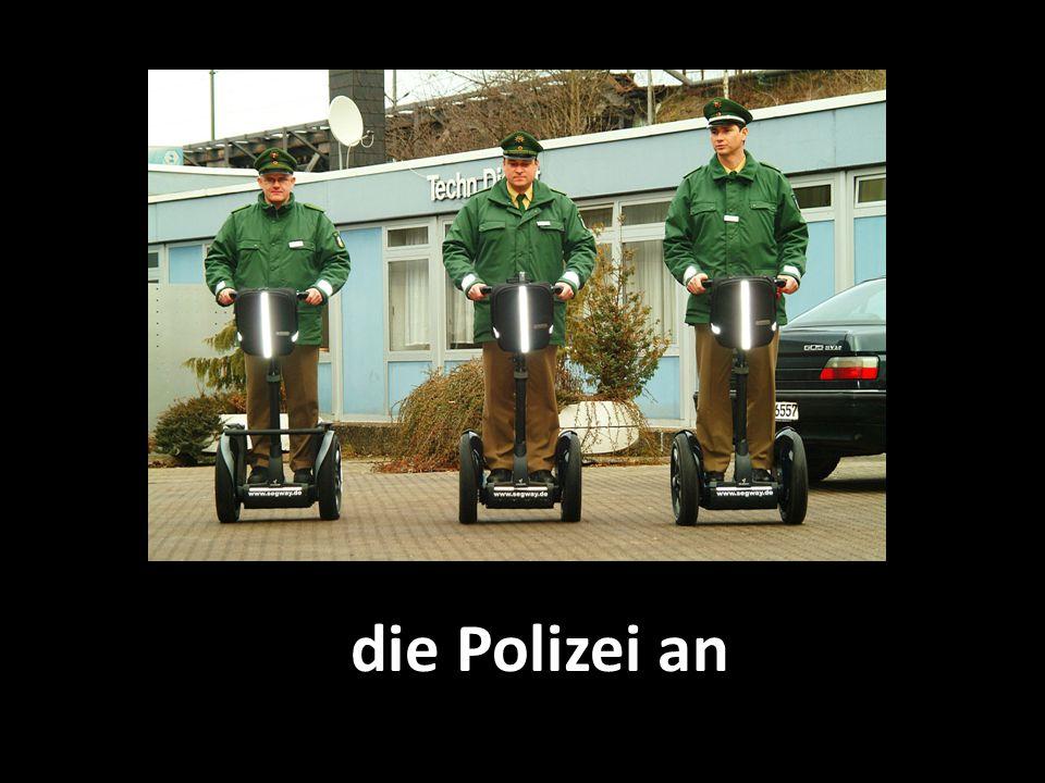 die Polizei an