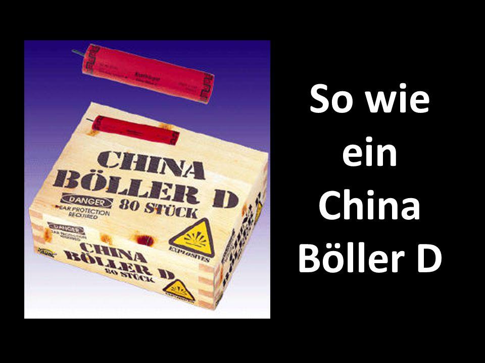 So wie ein China Böller D