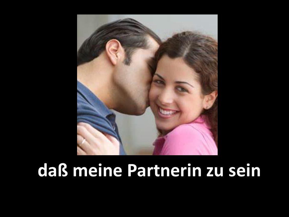 daß meine Partnerin zu sein