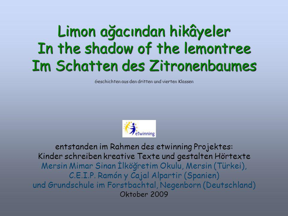Limon ağacından hikâyeler In the shadow of the lemontree Im Schatten des Zitronenbaumes Geschichten aus den dritten und vierten Klassen