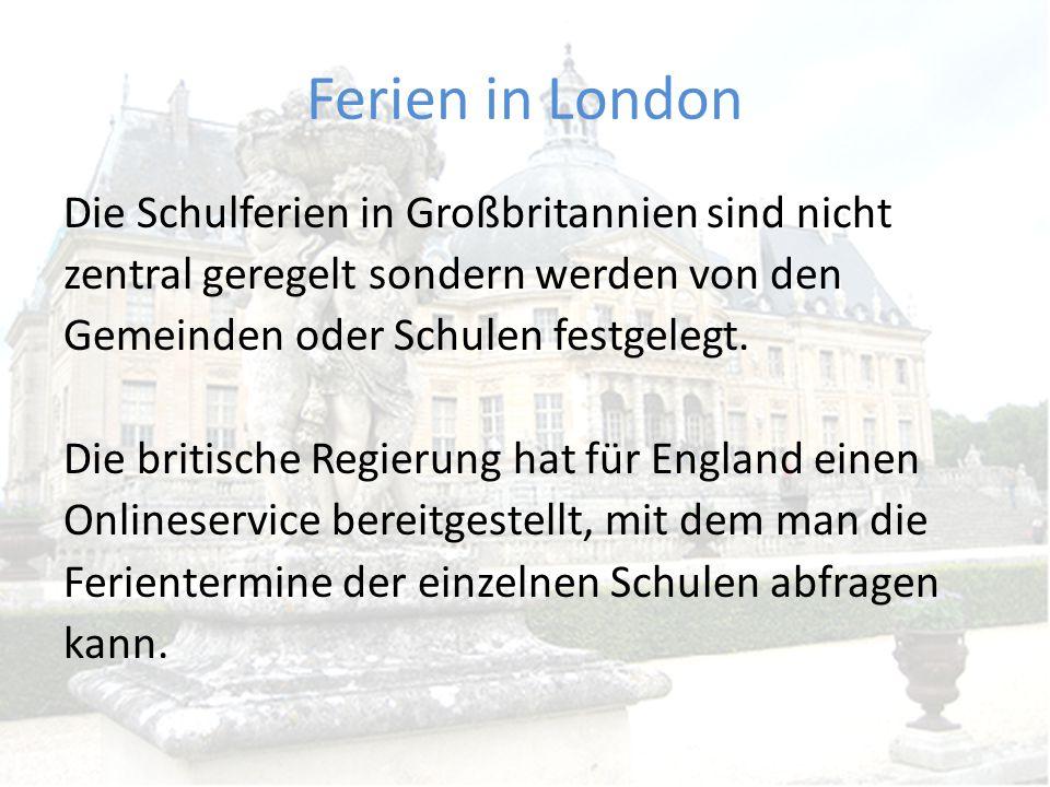 Ferien in London Die Schulferien in Großbritannien sind nicht