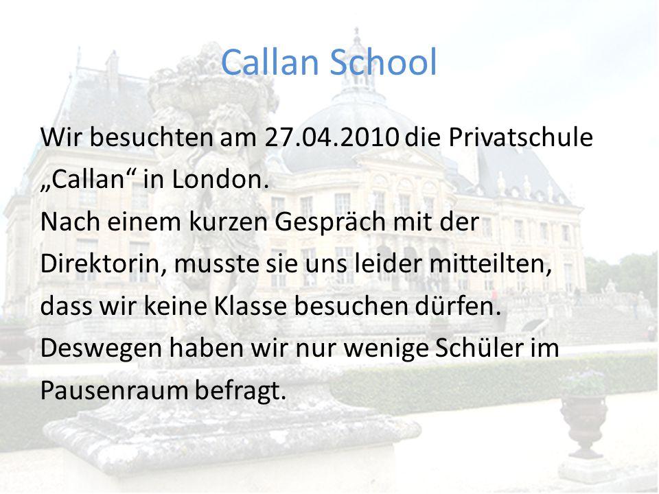 Callan School Wir besuchten am 27.04.2010 die Privatschule