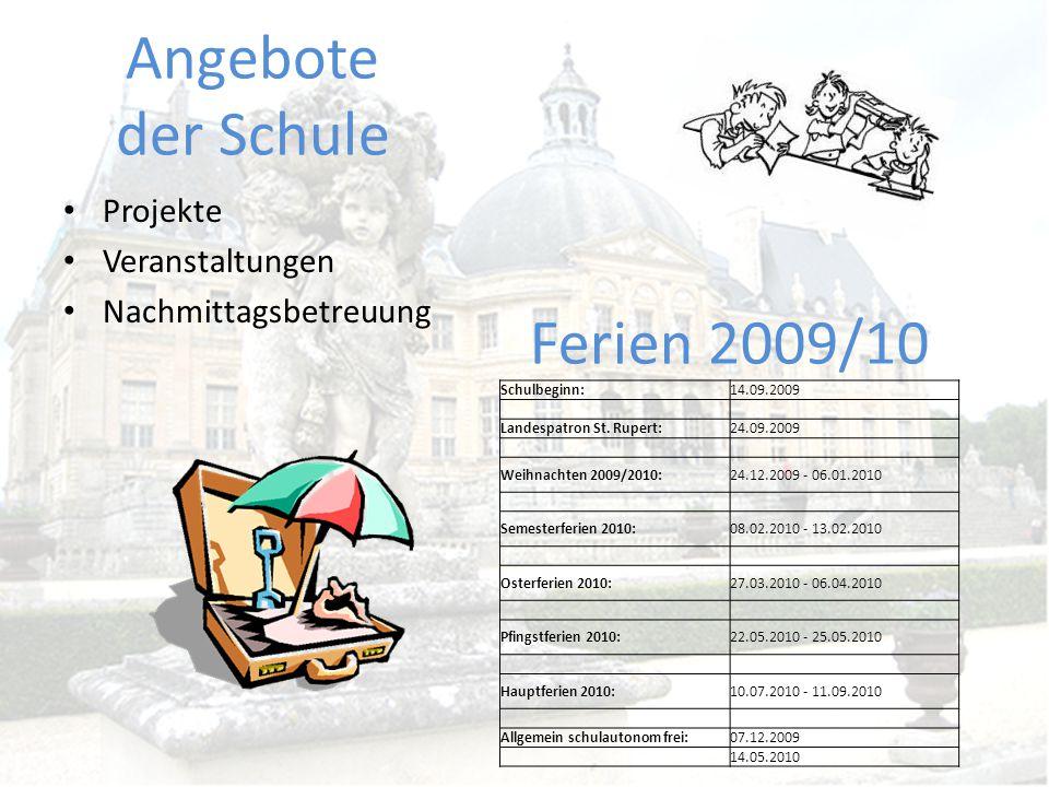 Angebote der Schule Ferien 2009/10 Projekte Veranstaltungen