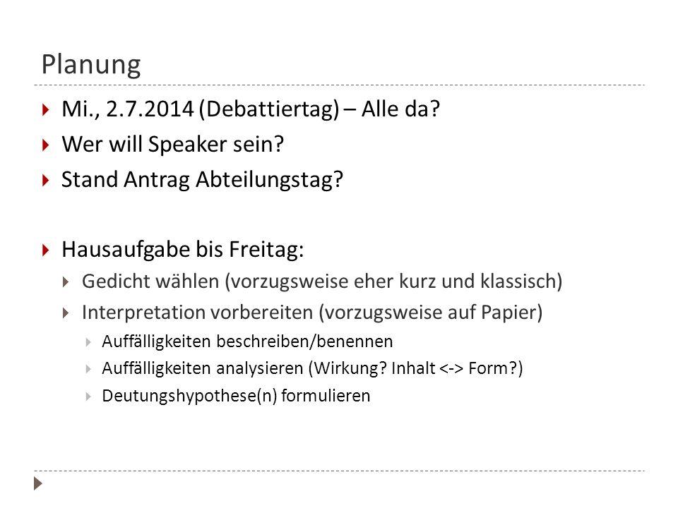 Planung Mi., 2.7.2014 (Debattiertag) – Alle da Wer will Speaker sein