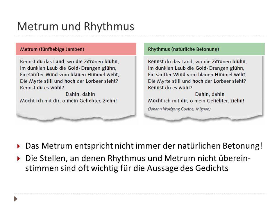 Metrum und Rhythmus Das Metrum entspricht nicht immer der natürlichen Betonung!