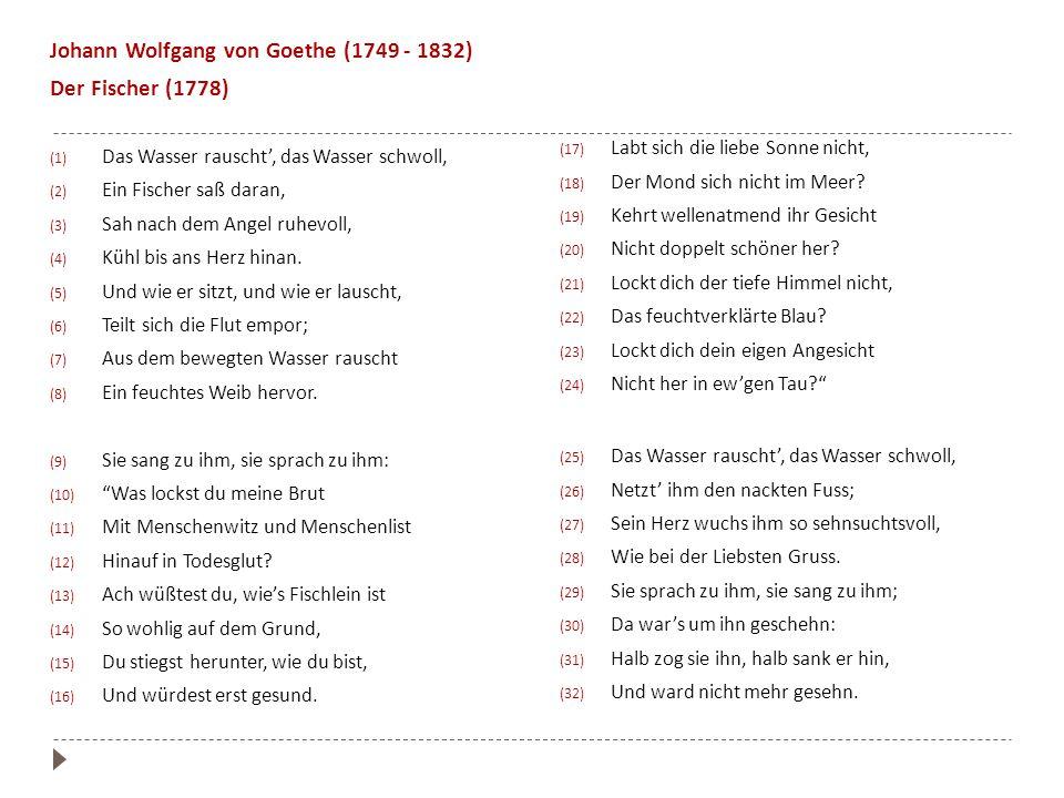 Johann Wolfgang von Goethe (1749 - 1832) Der Fischer (1778)
