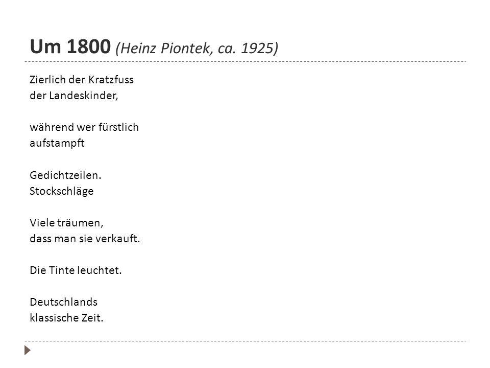 Um 1800 (Heinz Piontek, ca. 1925) Zierlich der Kratzfuss
