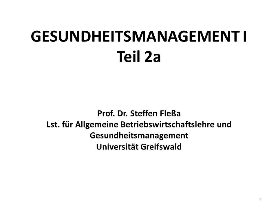 GESUNDHEITSMANAGEMENT I Teil 2a Prof. Dr. Steffen Fleßa Lst