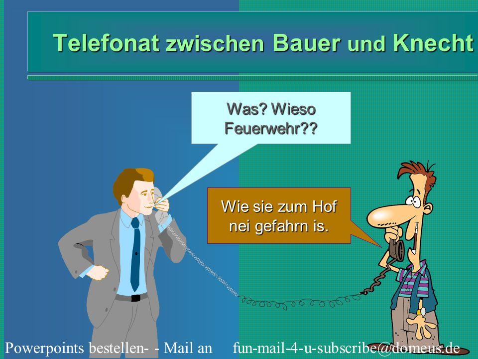 Telefonat zwischen Bauer und Knecht