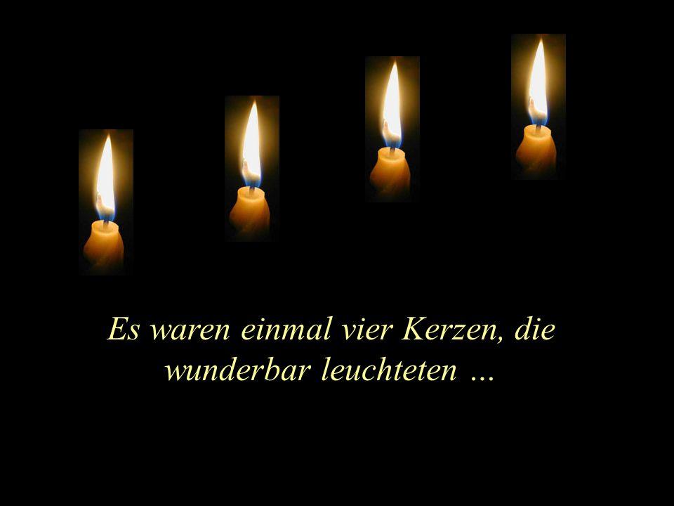 Es waren einmal vier Kerzen, die wunderbar leuchteten …