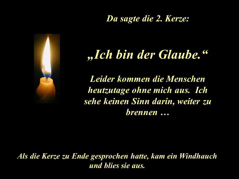 """""""Ich bin der Glaube. Da sagte die 2. Kerze:"""