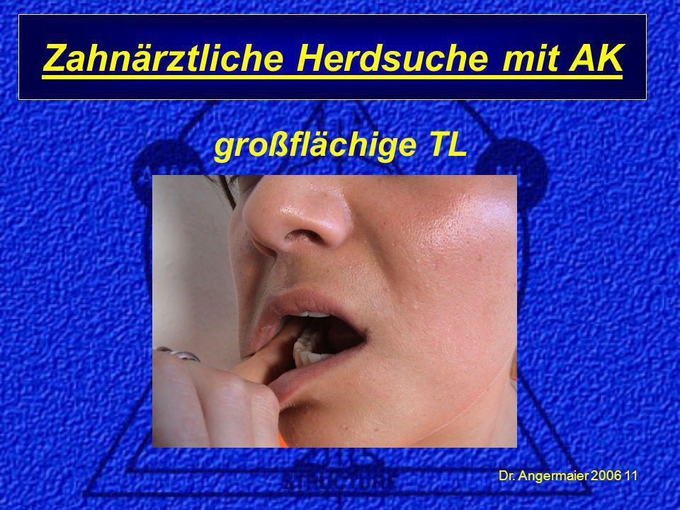 Zahnärztliche Herdsuche mit AK