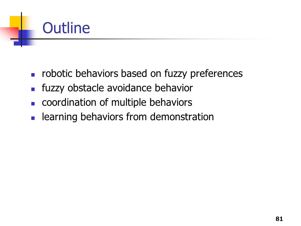 Outline robotic behaviors based on fuzzy preferences