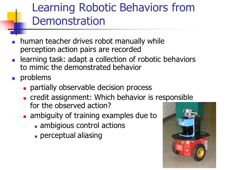 Learning Robotic Behaviors from Demonstration