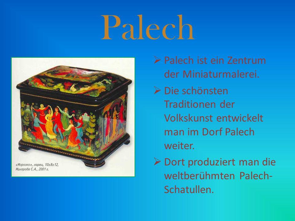 Palech Palech ist ein Zentrum der Miniaturmalerei.