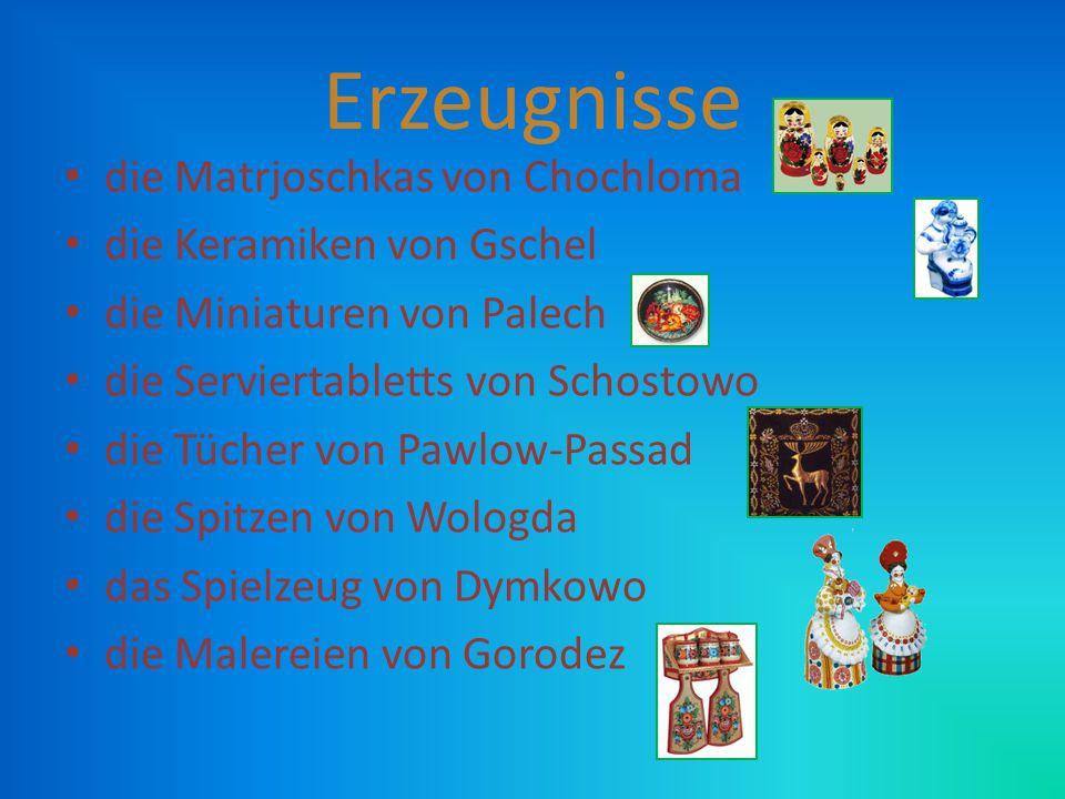 Erzeugnisse die Matrjoschkas von Chochloma die Keramiken von Gschel