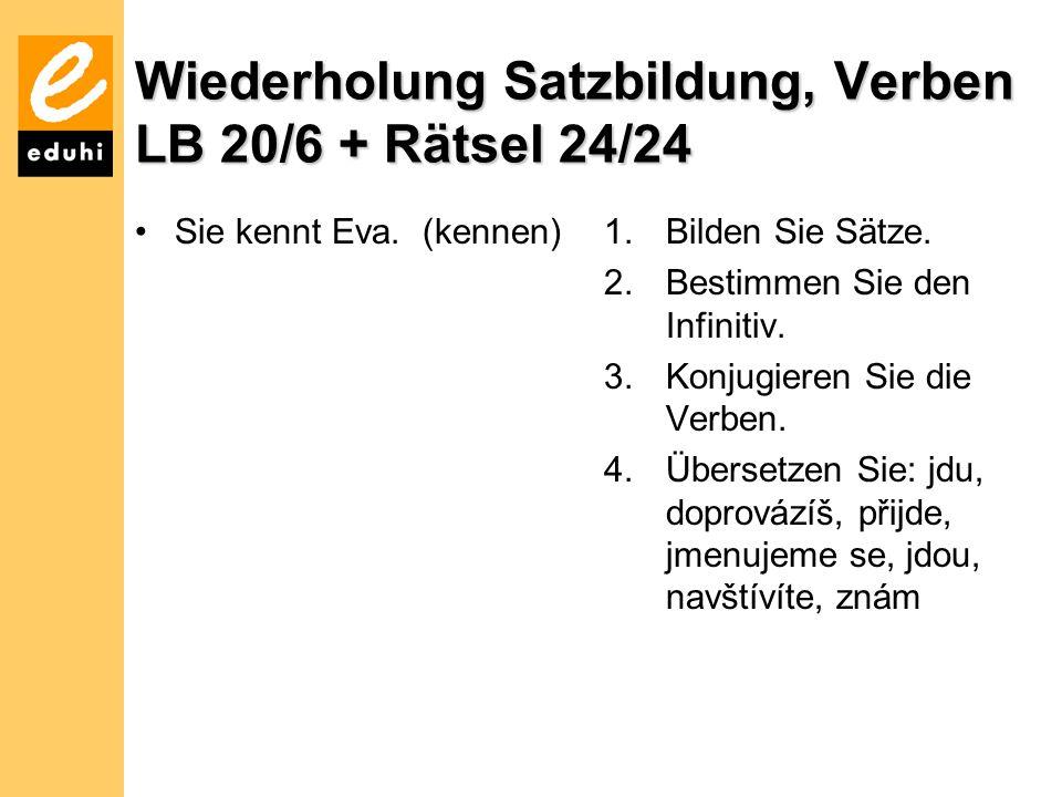Wiederholung Satzbildung, Verben LB 20/6 + Rätsel 24/24