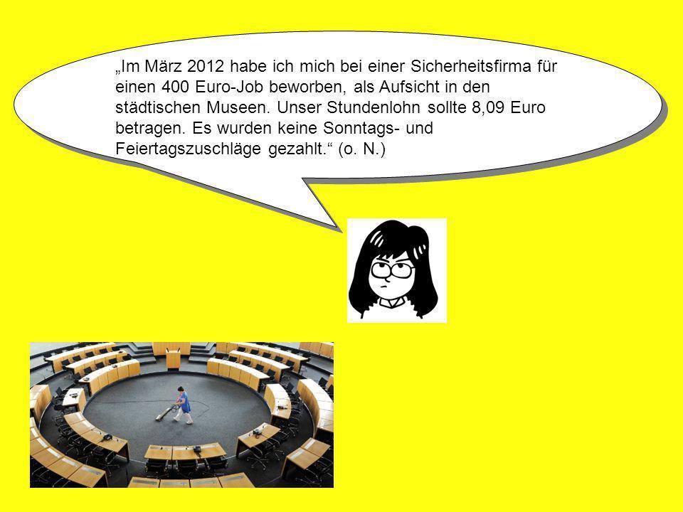 """""""Im März 2012 habe ich mich bei einer Sicherheitsfirma für einen 400 Euro-Job beworben, als Aufsicht in den städtischen Museen."""