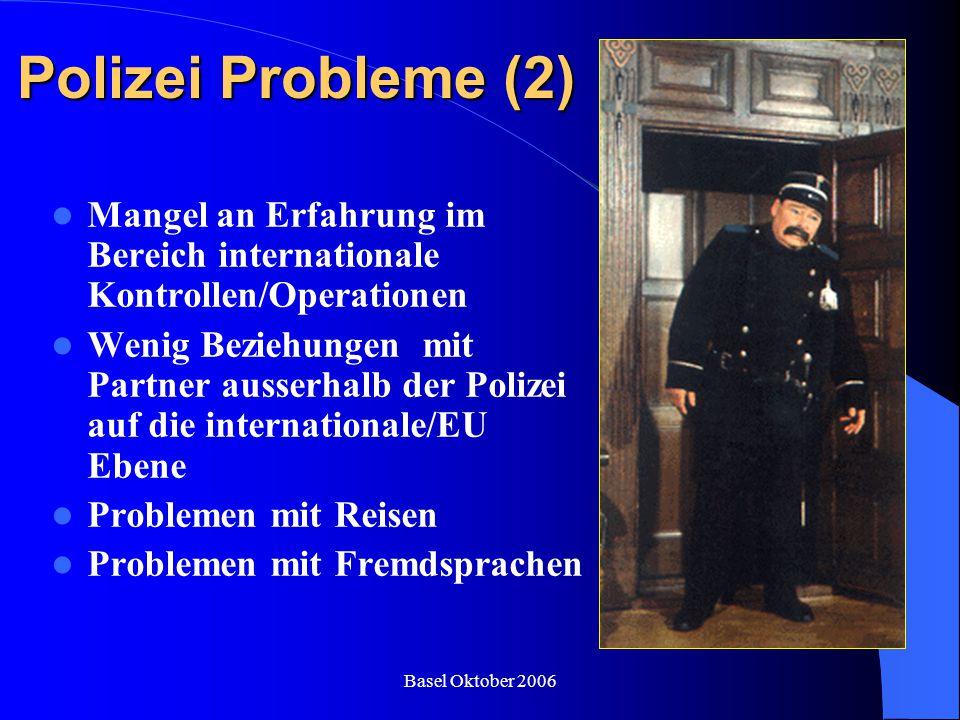 Polizei Probleme (2) Mangel an Erfahrung im Bereich internationale Kontrollen/Operationen.