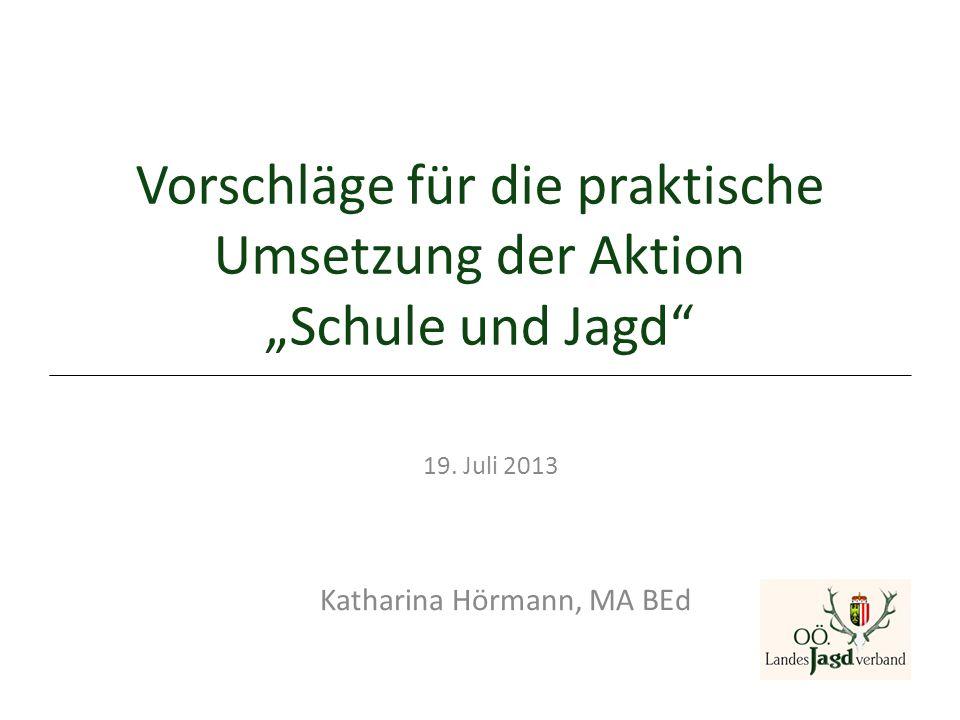 """Vorschläge für die praktische Umsetzung der Aktion """"Schule und Jagd"""