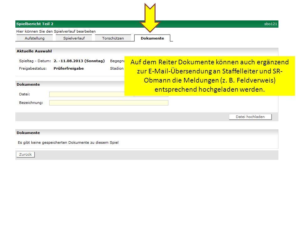 Auf dem Reiter Dokumente können auch ergänzend zur E-Mail-Übersendung an Staffelleiter und SR-Obmann die Meldungen (z.