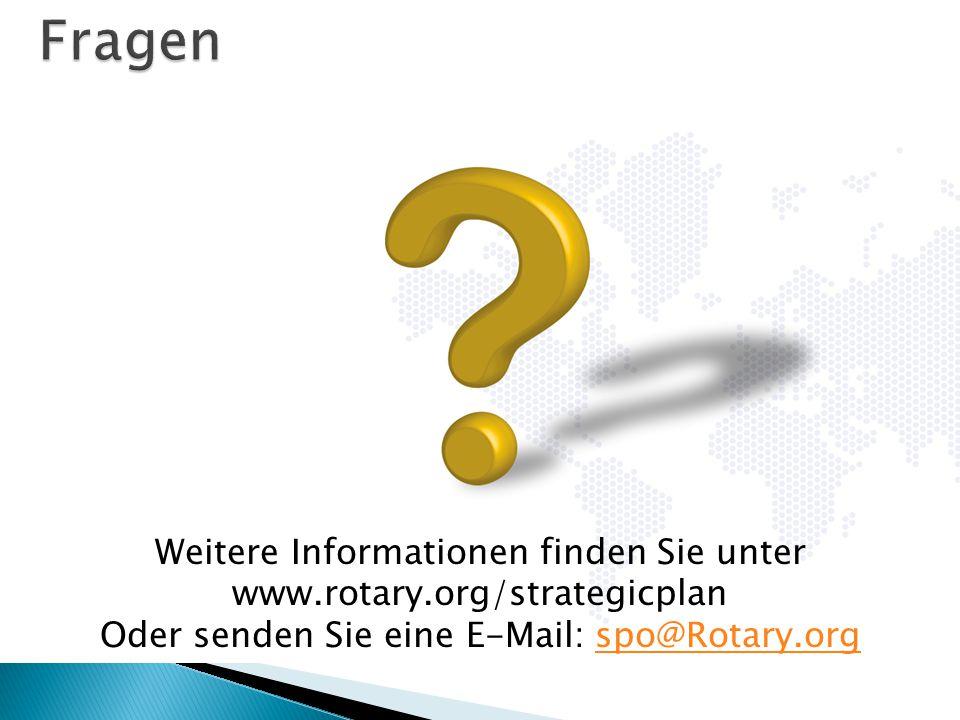 Fragen Weitere Informationen finden Sie unter www.rotary.org/strategicplan.