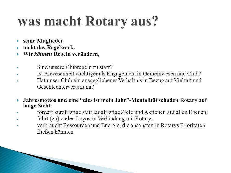 was macht Rotary aus seine Mitglieder nicht das Regelwerk.