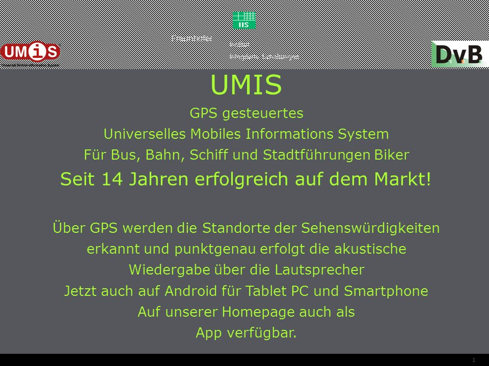UMIS Seit 14 Jahren erfolgreich auf dem Markt! GPS gesteuertes