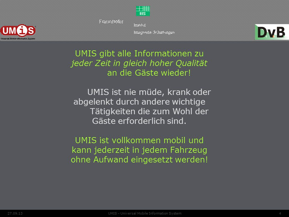 UMIS gibt alle Informationen zu jeder Zeit in gleich hoher Qualität