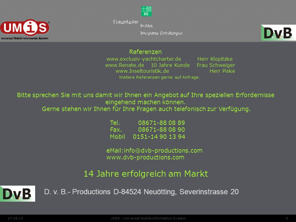D. v. B.- Productions D-84524 Neuötting, Severinstrasse 20