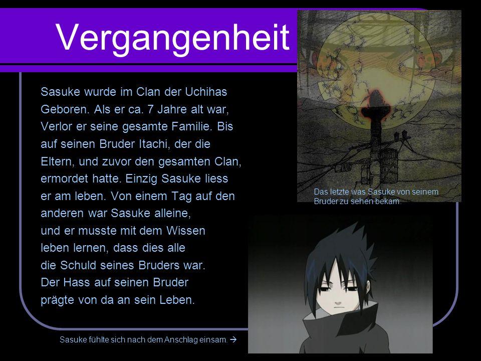Vergangenheit Sasuke wurde im Clan der Uchihas