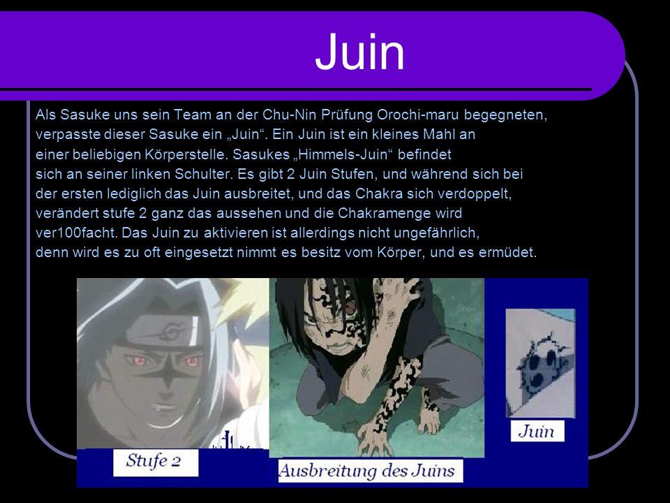 """Juin Als Sasuke uns sein Team an der Chu-Nin Prüfung Orochi-maru begegneten, verpasste dieser Sasuke ein """"Juin . Ein Juin ist ein kleines Mahl an."""