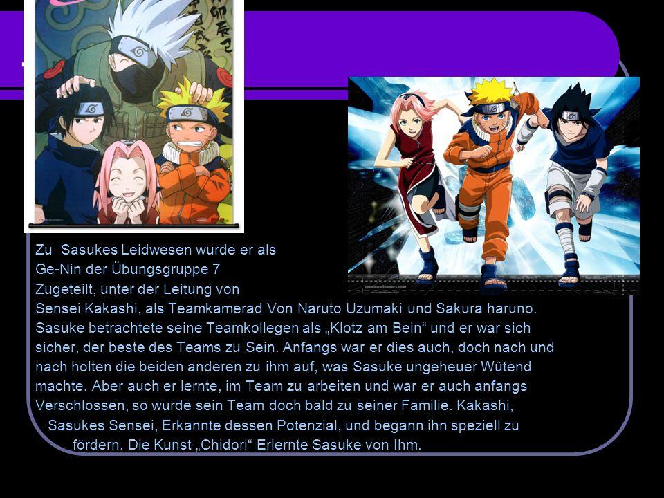 Team 7 Zu Sasukes Leidwesen wurde er als Ge-Nin der Übungsgruppe 7