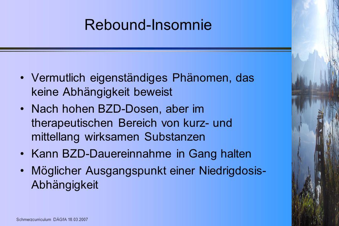 Rebound-Insomnie Vermutlich eigenständiges Phänomen, das keine Abhängigkeit beweist.